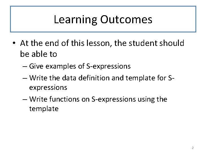 Learning Outcomes • At the end of this lesson, the student should be able