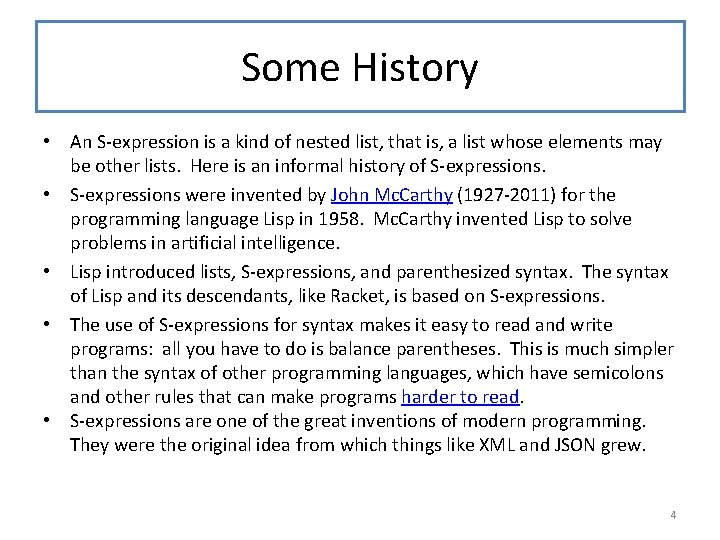 Some History • An S-expression is a kind of nested list, that is, a