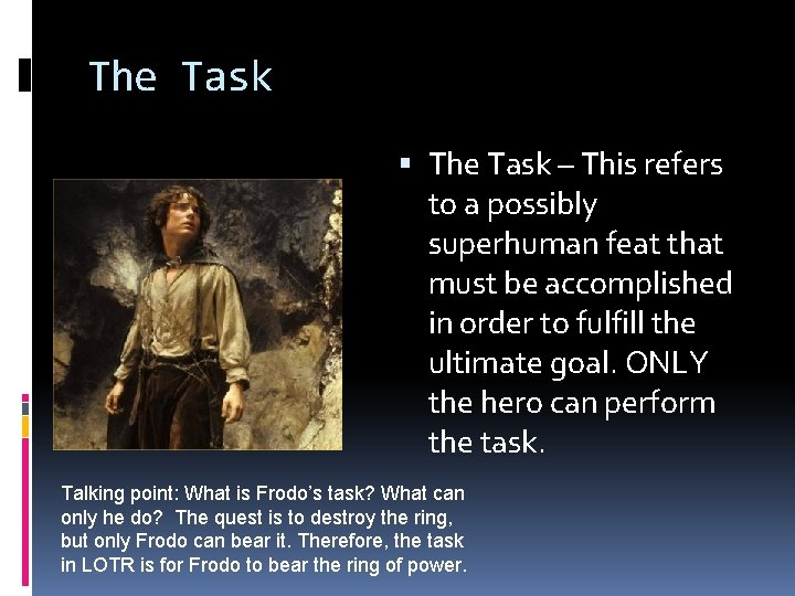 The Task – This refers to a possibly superhuman feat that must be accomplished