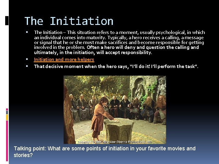 The Initiation The Initiation – This situation refers to a moment, usually psychological, in