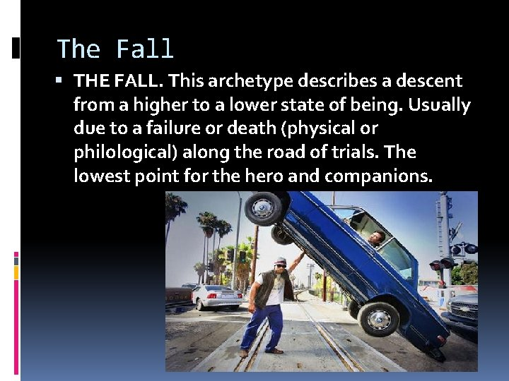 The Fall THE FALL. This archetype describes a descent from a higher to a