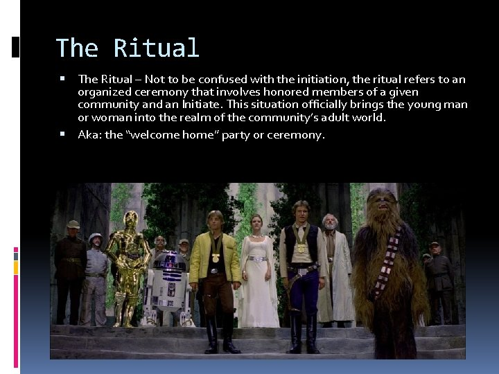 The Ritual – Not to be confused with the initiation, the ritual refers to