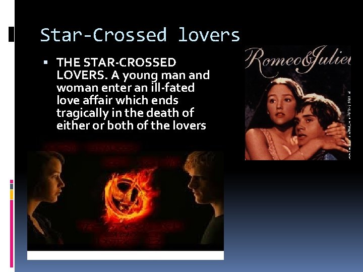Star-Crossed lovers THE STAR-CROSSED LOVERS. A young man and woman enter an ill-fated love