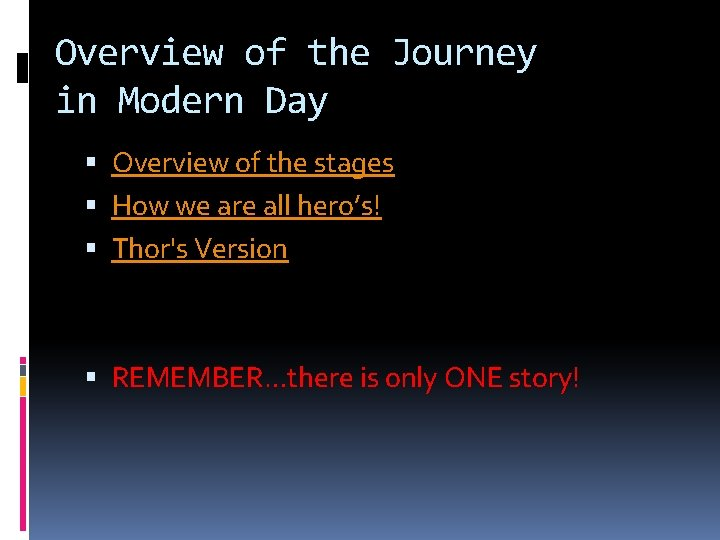 Overview of the Journey in Modern Day Overview of the stages How we are