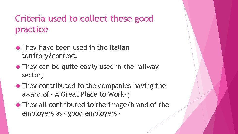 Criteria used to collect these good practice They have been used in the italian