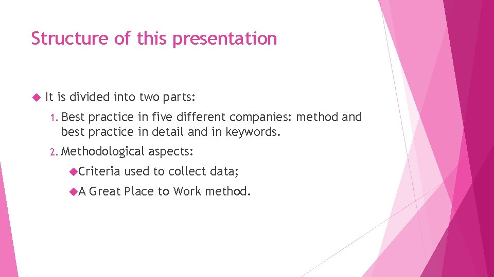 Structure of this presentation It is divided into two parts: 1. Best practice in