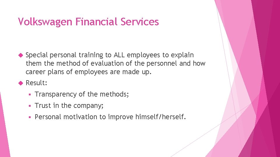 Volkswagen Financial Services Special personal training to ALL employees to explain them the method