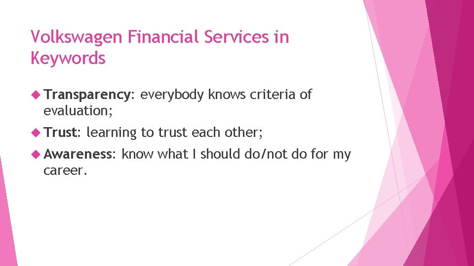 Volkswagen Financial Services in Keywords Transparency: everybody knows criteria of evaluation; Trust: learning to