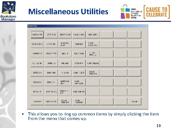 Miscellaneous Utilities • This allows you to ring up common items by simply clicking
