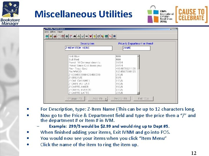Miscellaneous Utilities • • • – For Description, type: Z-Item Name (This can be