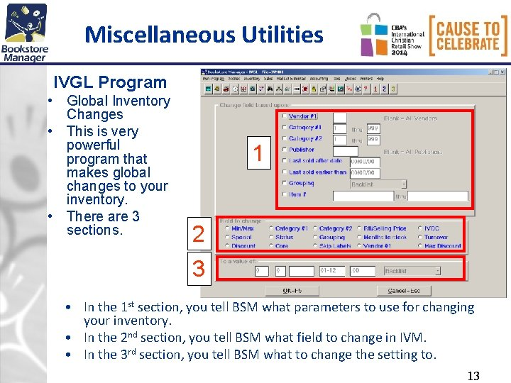 Miscellaneous Utilities IVGL Program • Global Inventory Changes • This is very powerful program