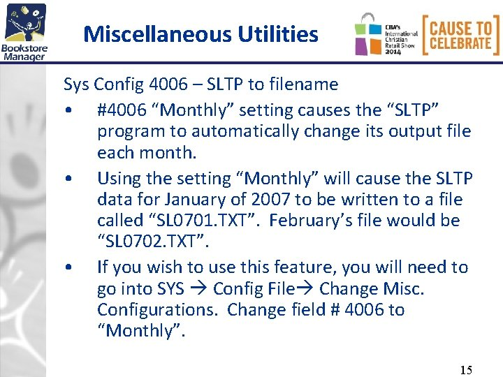 """Miscellaneous Utilities Sys Config 4006 – SLTP to filename • #4006 """"Monthly"""" setting causes"""
