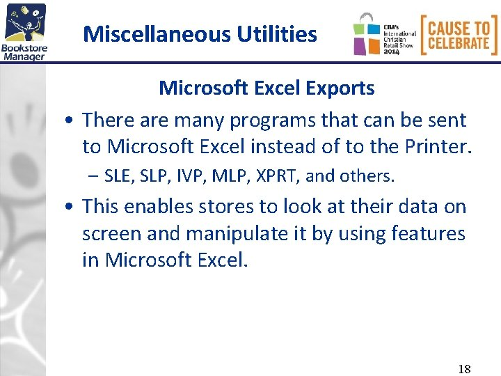 Miscellaneous Utilities Microsoft Excel Exports • There are many programs that can be sent