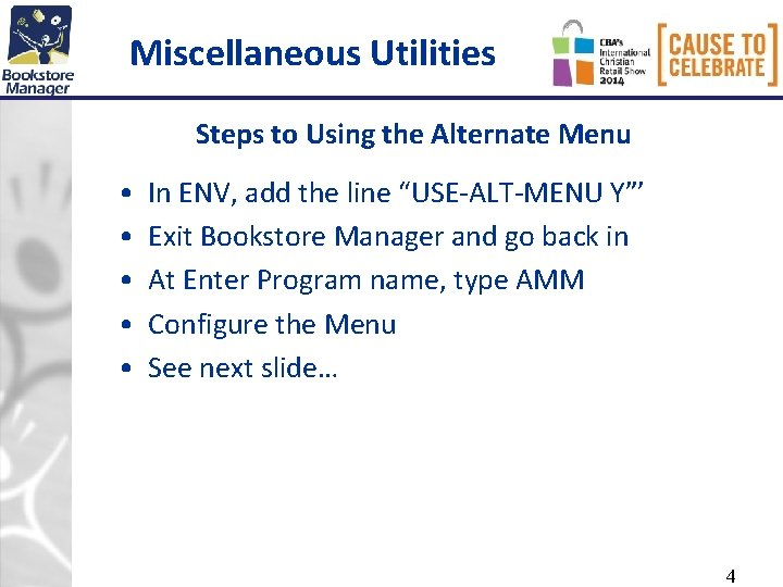 Miscellaneous Utilities Steps to Using the Alternate Menu • • • In ENV, add