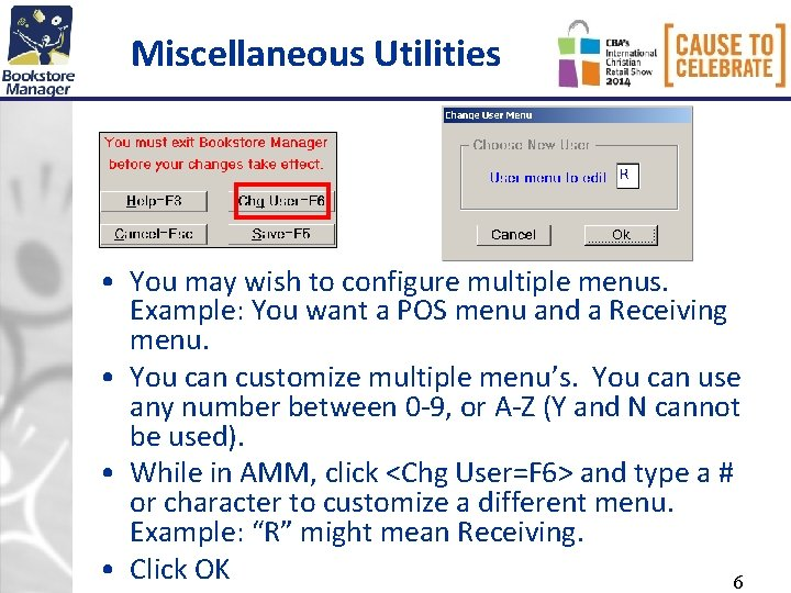 Miscellaneous Utilities • You may wish to configure multiple menus. Example: You want a