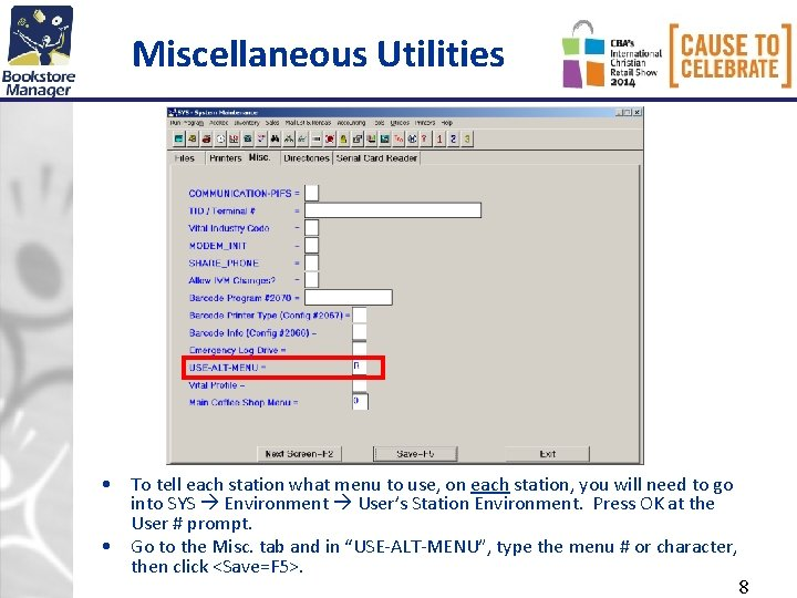 Miscellaneous Utilities • To tell each station what menu to use, on each station,