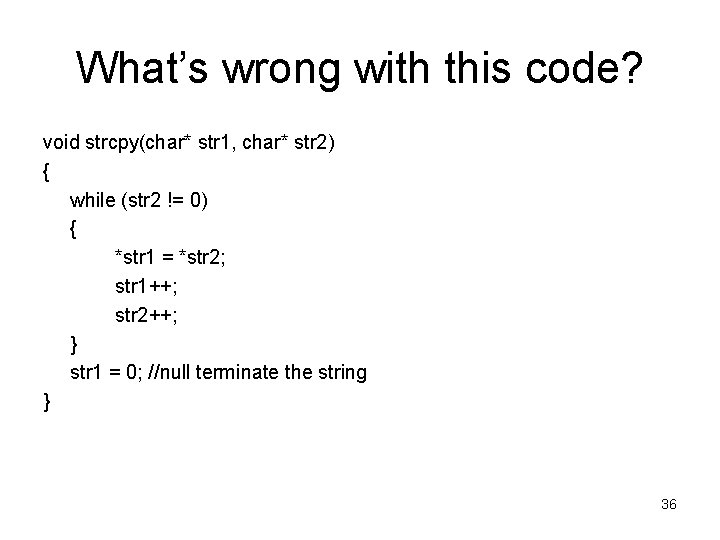 What's wrong with this code? void strcpy(char* str 1, char* str 2) { while