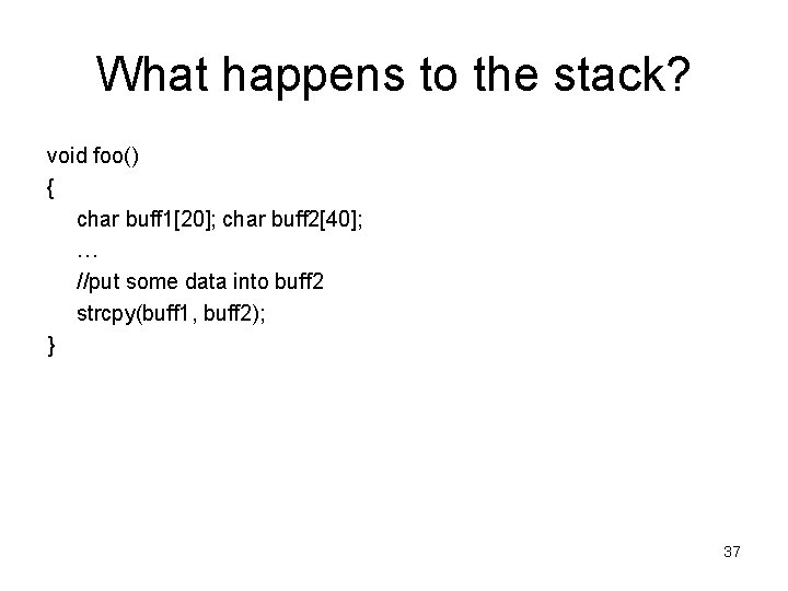 What happens to the stack? void foo() { char buff 1[20]; char buff 2[40];