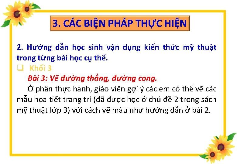 3. CÁC BIỆN PHÁP THỰC HIỆN 2. Hướng dẫn học sinh vận dụng kiến