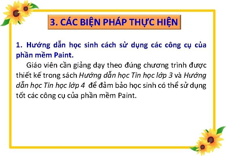 3. CÁC BIỆN PHÁP THỰC HIỆN 1. Hướng dẫn học sinh cách sử dụng