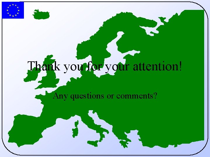 Thank you for your attention! Any questions or comments?
