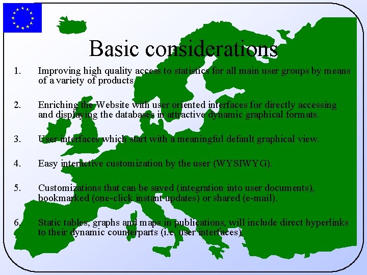 Basic considerations 1. Improving high quality access to statistics for all main user groups