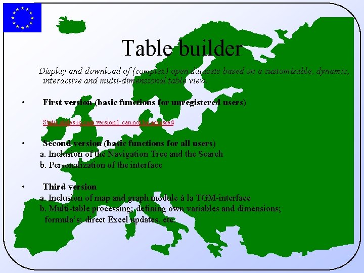 Table builder Display and download of (complex) open datasets based on a customizable, dynamic,