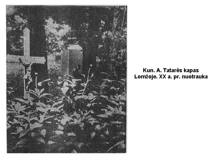 Kun. A. Tatarės kapas Lomžoje. XX a. pr. nuotrauka