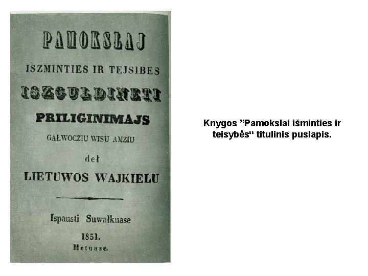 """Knygos """"Pamokslai išminties ir teisybės"""" titulinis puslapis."""