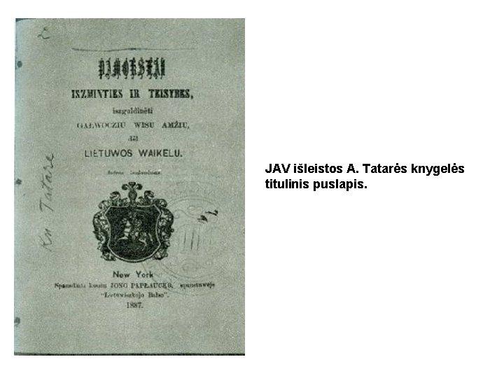 JAV išleistos A. Tatarės knygelės titulinis puslapis.