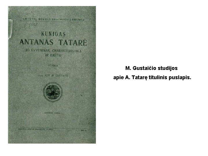 M. Gustaičio studijos apie A. Tatarę titulinis puslapis.