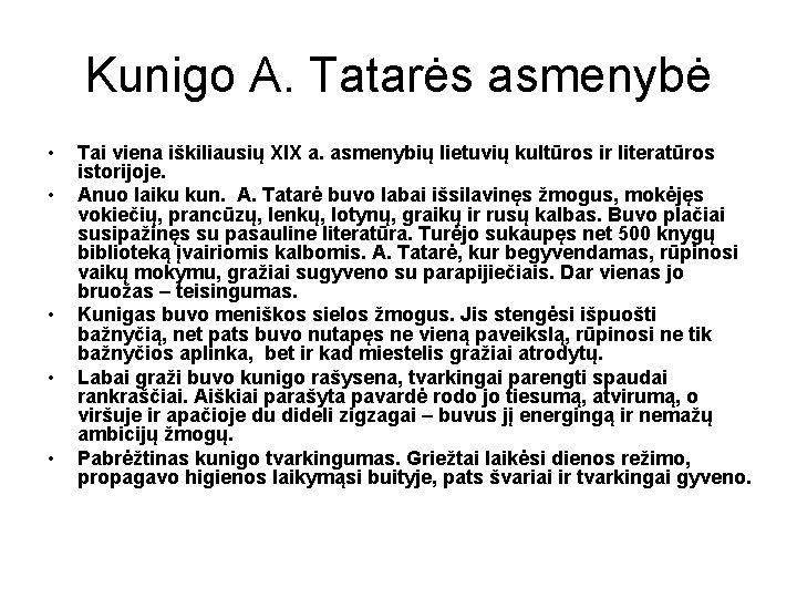 Kunigo A. Tatarės asmenybė • • • Tai viena iškiliausių XIX a. asmenybių lietuvių