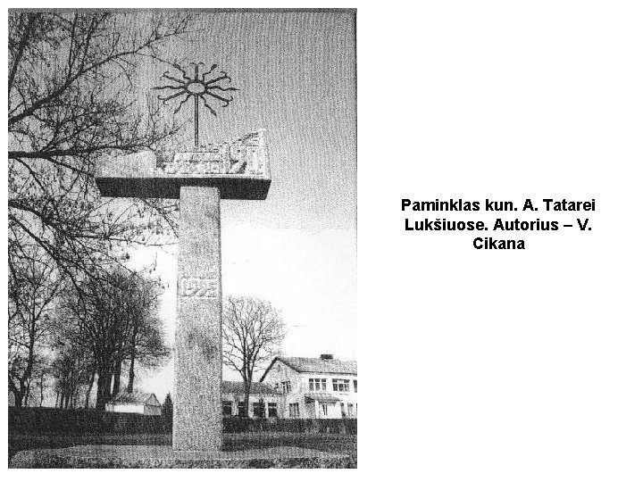 Paminklas kun. A. Tatarei Lukšiuose. Autorius – V. Cikana