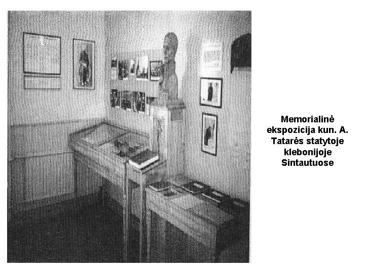Memorialinė ekspozicija kun. A. Tatarės statytoje klebonijoje Sintautuose