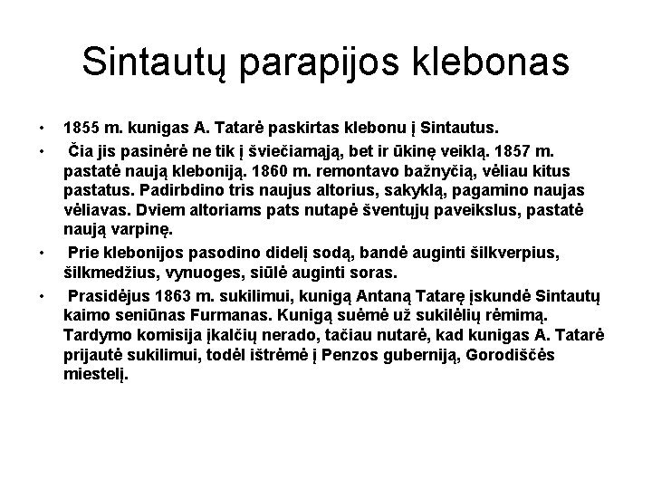 Sintautų parapijos klebonas • • 1855 m. kunigas A. Tatarė paskirtas klebonu į Sintautus.