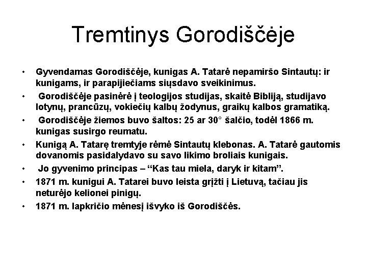 Tremtinys Gorodiščėje • • Gyvendamas Gorodiščėje, kunigas A. Tatarė nepamiršo Sintautų: ir kunigams, ir