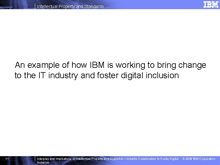 Intellectual Property and Standards An example of how IBM is working to bring change
