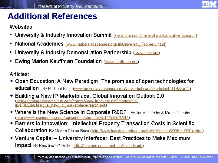 Intellectual Property and Standards Additional References Websites: • • University & Industry Innovation Summit
