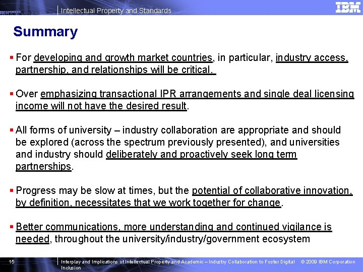 Intellectual Property and Standards Summary § For developing and growth market countries, in particular,