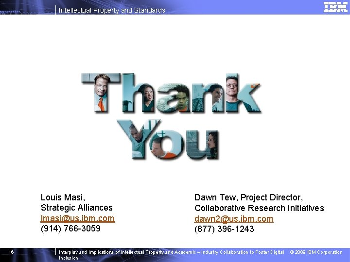 Intellectual Property and Standards Louis Masi, Strategic Alliances lmasi@us. ibm. com (914) 766 -3059