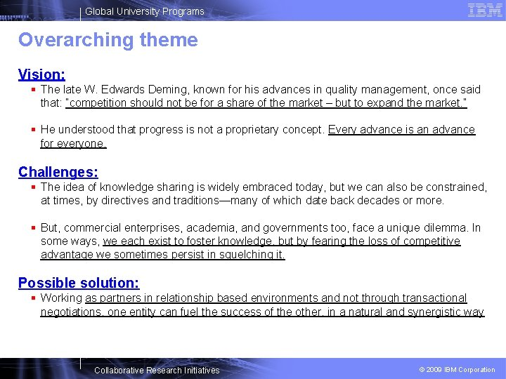 Global University Programs Overarching theme Vision: § The late W. Edwards Deming, known for