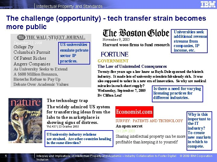 Intellectual Property and Standards The challenge (opportunity) - tech transfer strain becomes more public