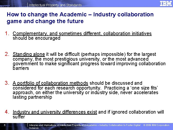 Intellectual Property and Standards How to change the Academic – Industry collaboration game and