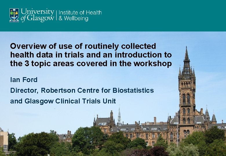 Overview of use of routinely collected health data in trials and an introduction to