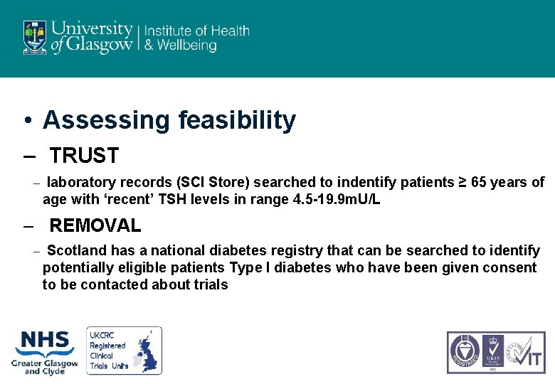 • Assessing feasibility – TRUST – laboratory records (SCI Store) searched to indentify