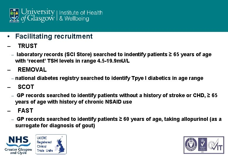 • Facilitating recruitment – TRUST – – laboratory records (SCI Store) searched to