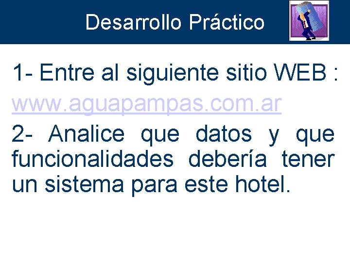 Desarrollo Práctico 1 - Entre al siguiente sitio WEB : www. aguapampas. com. ar