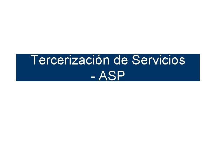 Tercerización de Servicios - ASP