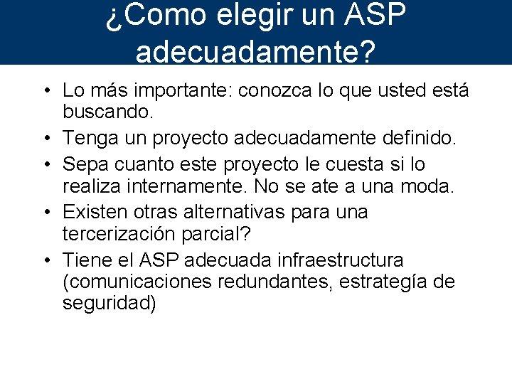 ¿Como elegir un ASP adecuadamente? • Lo más importante: conozca lo que usted está