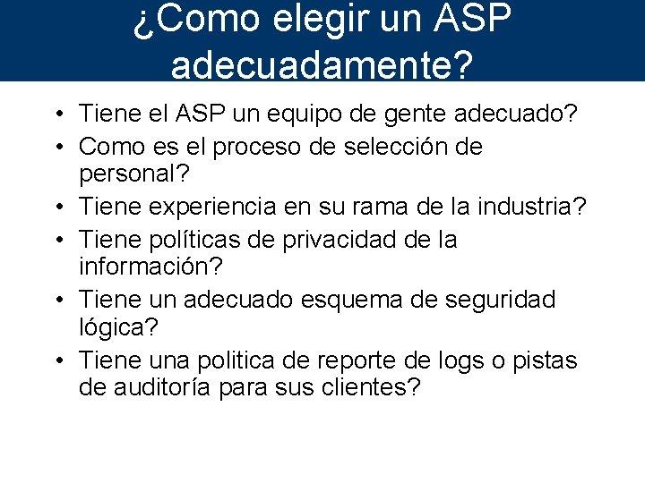 ¿Como elegir un ASP adecuadamente? • Tiene el ASP un equipo de gente adecuado?